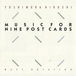 MUSIC FOR NINE POST CARDS